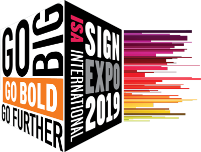 ISA International Sign Expo 2019 - Go Big Go Bold Go Further